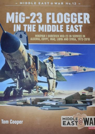 MiG-23 Flogger in the Middle East, by Tom Cooper